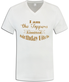 "Toppers  in Concert 2019 t-shirt wit ""I am the Toppers limited Happy birthday bitch""gouden glitters"