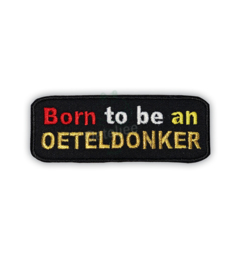 Geborduurd embleem Born to be an Oeteldonker