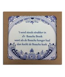 """Bossche spreukentegel """" Bossche Broek """""""