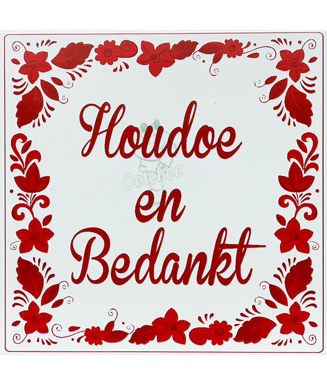 "Brabant tegeltje ""Houdoe en bedankt"""