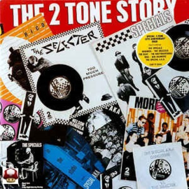 2 TONE STORY, the *