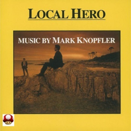 LOCAL HERO     -music by Mark Knopfler -