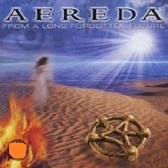 AEREDA    * FROM a LONG FORGOTTEN FUTURE *