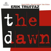 ERIK TRUFFAZ          - the Dawn -