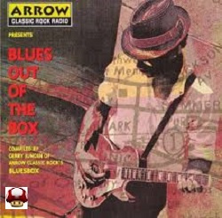 ARROW CLASSIC ROCK RADIO      * BLUES OUT OF THE BOX *