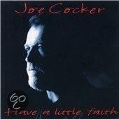 """Joe Cocker     """"Have A Little Faith"""""""