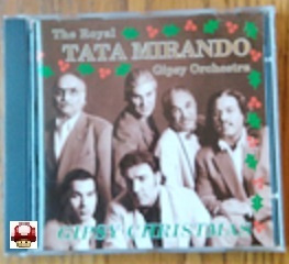 the ROYAL TATA MIRANDO, Gipsy Orchestra         -*Gipsy Christmas *