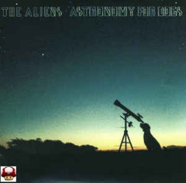 ALIENS , the         * ASTRONOMY FOR DOGS  *