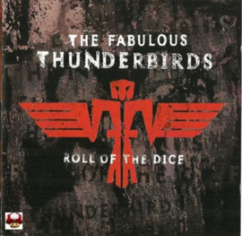 FABULOUS THUNDERBIRDS, the   *ROLL OF THE DICE*
