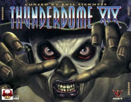 THUNDERDOME XIX      * CURSED BY EVIL SICKNESS *