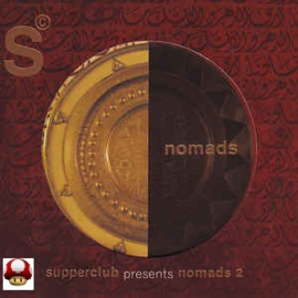 SUPPERCLUB     - NOMADS  2 -