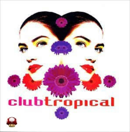 * CLUB TROPICAL *