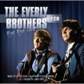 Everly Brothers     'Bye Bye Love'