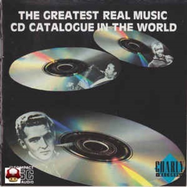 GREATEST REAL MUSIC CD CATALOGUE IN THE WORLD, the *