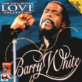 BARRY WHITE      * the UNLIMITED LOVE COLLECTION *