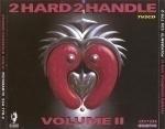 2 Hard 2 Handle     'volume II'