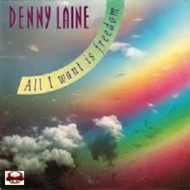 DENNY LAINE     *All I Want Is Freedom*
