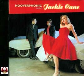 HOOVERPHONIC      * JACKIE CANE *