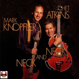 MARK KNOPFLER - CHET ATKINS      - NECK and NECK -