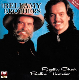 BELLAMY BROTHERS, the     * REALITY CHECK * & * ROLLIN' THUNDER *