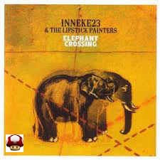 INNEKE23 & the LIPSTICK PAINTERS      * ELEPHANT CROSSING *
