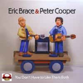 ERIC BRACE & PETER COOPER   *You Don't Have to Like Them Both*