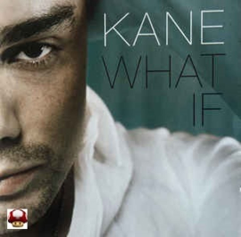 KANE      * WHAT IF *