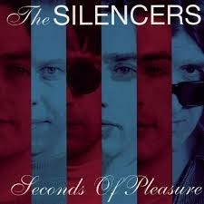Silencers, the      'Seconds of Pleasure'
