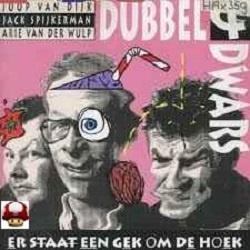 DUBBEL & DWARS      * ER STAAT EEN GEK OM DE HOEK *