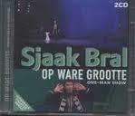 """Sjaak Bral     """"Op Ware Grootte"""""""