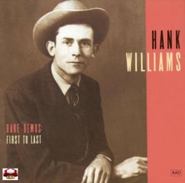 HANK WILLIAMS   *RARE DEMOS : FIRST TO LAST*