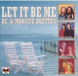 LET IT BE ME      * DE 16 MOOISTE DUETTEN *