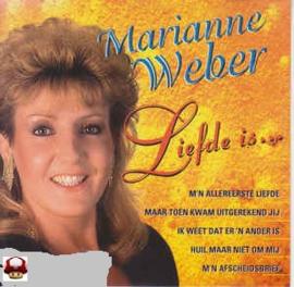 MARIANNE WEBER      *LIEFDE IS...*