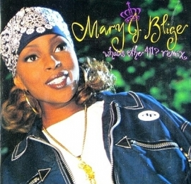"Mary J. Blige         ""What`s The 411? - remix- """
