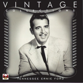 TENNESSEE ERNIE FORD    *VINTAGE COLLECTIONS*