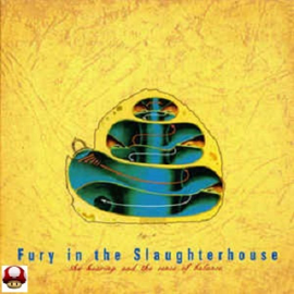 FURY in the SLAUGHTERHOUSE      * the HEARING & the SENSE of BALANCE*