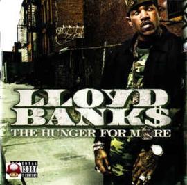 LLOYD BANKS      * THE HUNGER FOR MORE *