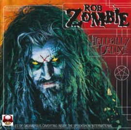 ROB ZOMBIE      * HELLBILLY  DELUXE *