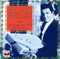 ELVIS PRESLEY          - If Every Day Was Like CHRISTMAS -