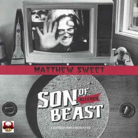 MATTHEW SWEET        * SON OF THE ALTERED BEAST *