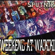Weekend at Waikiki      'Sputnik'