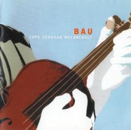 BAU     - CAPE VERDEAN MELANCHOLY -