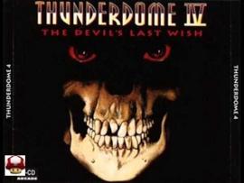 THUNDERDOME IV      * THE DEVIL'S LAST WISH *