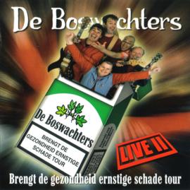 BOSWACHTERS, de   *BRENGT DE GEZONDHEID ERNSTIGE SCHADE TOUR*