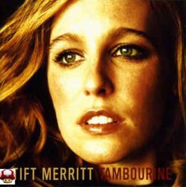 TIFT MERRITT      * TAMBOURINE *