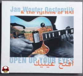 JAN WOUTER OOSTENRIJK  & the RHYTHMS OF RAI    * OPEN YOUR EYES *