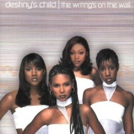 DESTINY'S CHILD     - the WRITINGS ON the WALL -