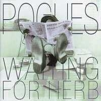 """Pogues        """"Waiting For Herb"""""""