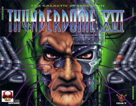 THUNDERDOME XVI      * THE GALACTIC CYBERDEATH *