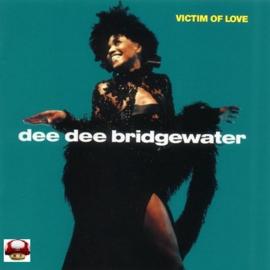 DEE DEE BRIDGEWATER   *VICTIM OF LOVE*